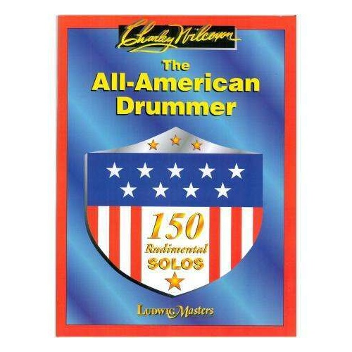 The All American Drummer - 150 Rudimental Solos - Charley Wilcoxon